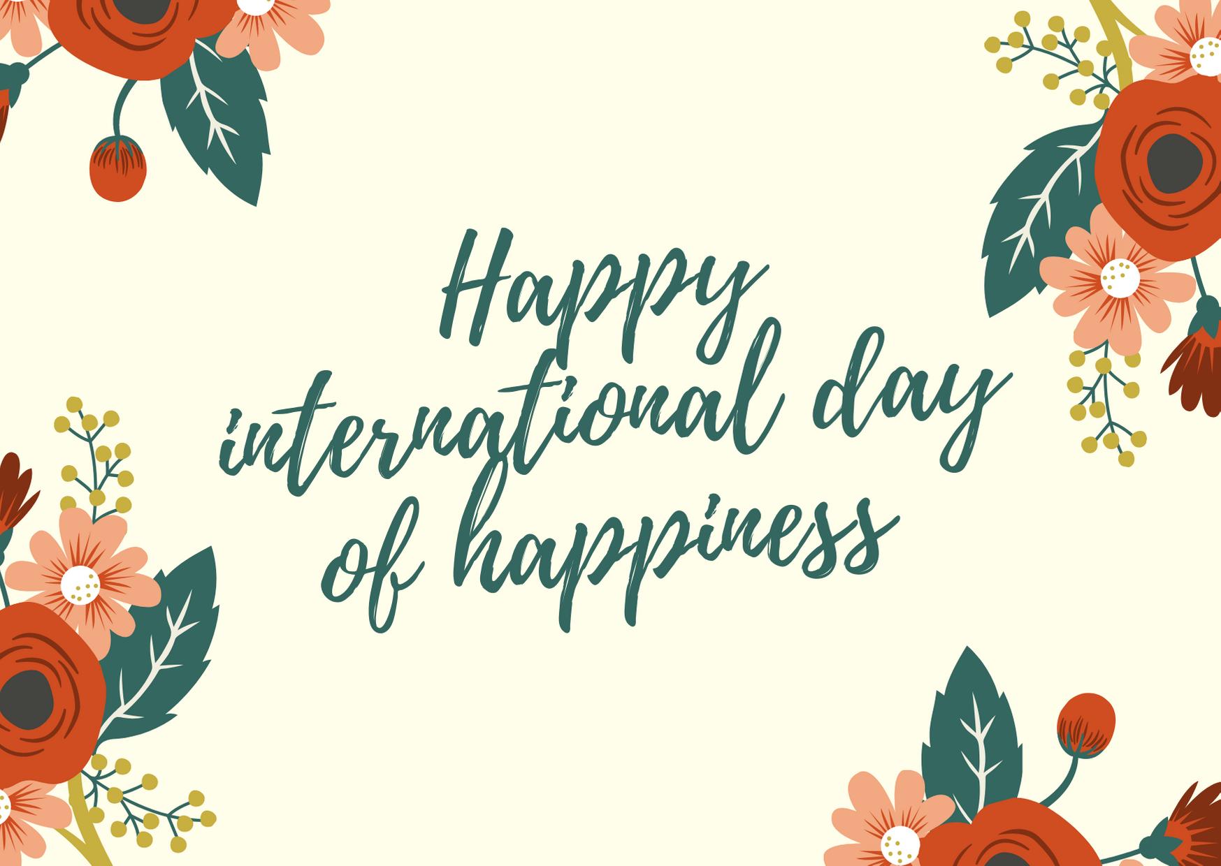 Gợi ý những lời chúc và thiệp chúc mừng nhân ngày Quốc tế Hạnh phúc - Ảnh 9.