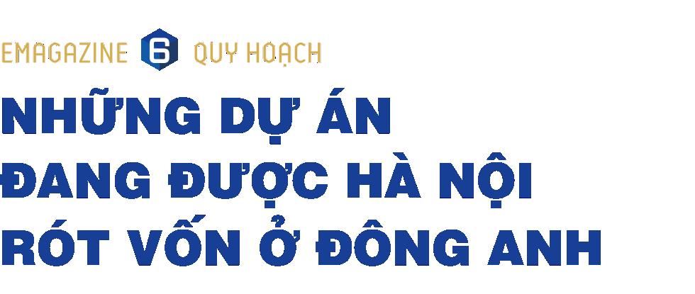 Loạt thông tin quy hoạch nên biết khi mua nhà đất ở Đông Anh, Hà Nội - Ảnh 14.