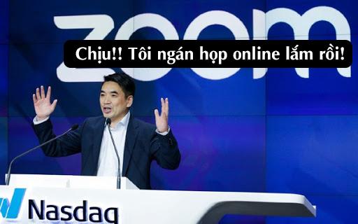 CEO Zoom phát ngán vì phải họp online quá nhiều  - Ảnh 1.