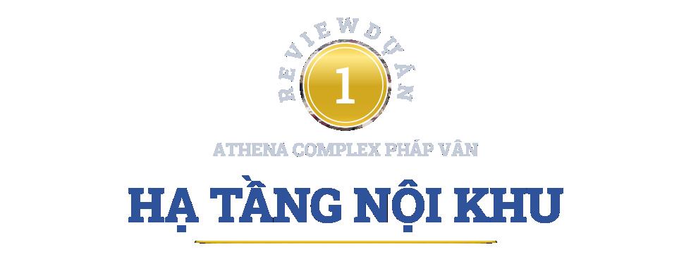 Review dự án Athena Complex Pháp Vân đang mở bán: Gần nhiều tuyến giao thông huyết mạch phía nam Hà Nội - Ảnh 4.