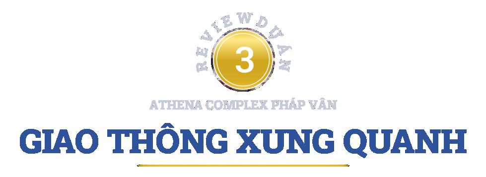 Review dự án Athena Complex Pháp Vân đang mở bán: Gần nhiều tuyến giao thông huyết mạch phía nam Hà Nội - Ảnh 12.