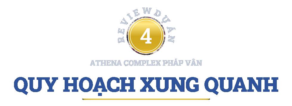 Review dự án Athena Complex Pháp Vân đang mở bán: Gần nhiều tuyến giao thông huyết mạch phía nam Hà Nội - Ảnh 18.