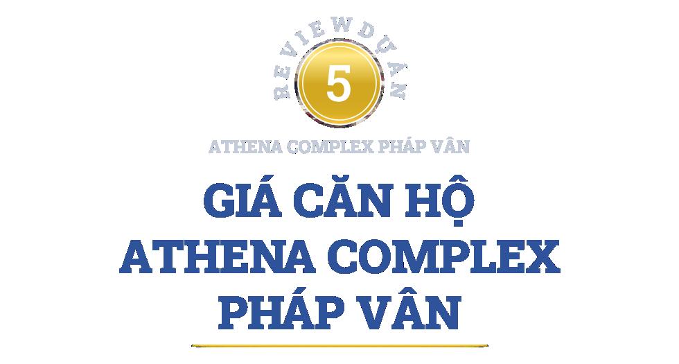Review dự án Athena Complex Pháp Vân đang mở bán: Gần nhiều tuyến giao thông huyết mạch phía nam Hà Nội - Ảnh 20.