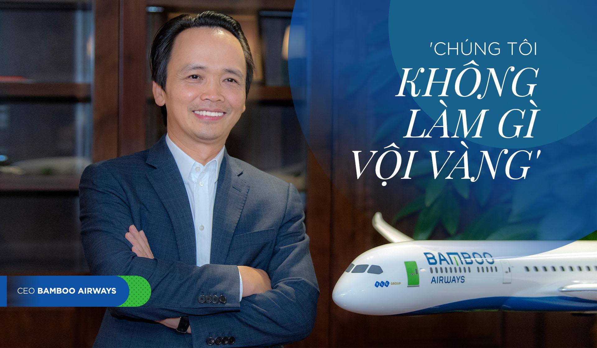 Chủ tịch Bamboo Airways Trịnh Văn Quyết: Chúng tôi không làm gì vội vàng - Ảnh 2.