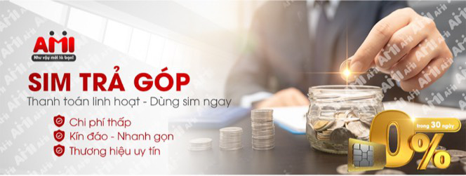 Giải pháp mua Sim Trả Góp lãi 0% tại AMI  - Ảnh 1.