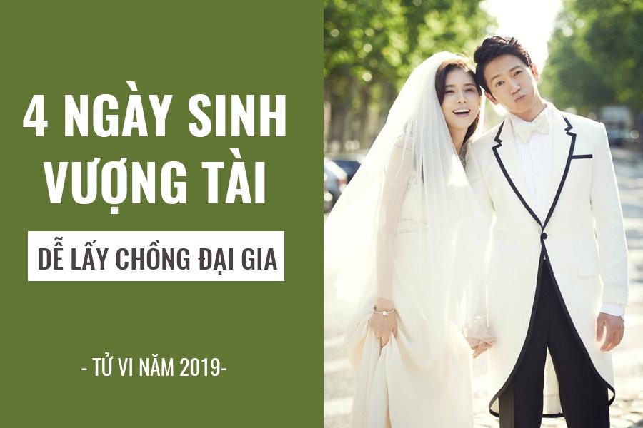 4 ngay sinh vuong tai giup phu nu de lay chong dai gia trong nam 2019